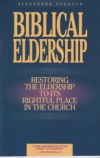 Biblical Eldership - Restoring the Eldership to its Rightful Place in the Chruch