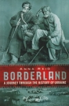 Borderland - A Journey Through the History of the Ukraine