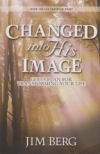 Changed Into His Image - God's Plan for Transforming Your Life