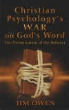 Christian Psychology's War on God's Word - The Victimization of the Believer