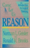 Come, Let Us Reason - An Introduction to Logical Thinking
