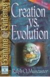 Creation vs. Evolution Examine the Evidence