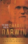 The Dark Side of Charles Darwin - A Critical Analysis of an Icon of Science
