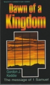 Dawn of a Kingdom - The Message of 1 Samuel