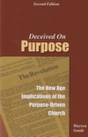 Deceived On Purpose - The New Age Implications of the Purpose-Driven Life