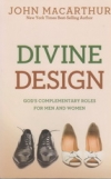 Divine Design - God's Complementary Roles for Men and Women