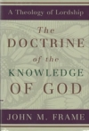 The Doctrine of the Knowledge of God - A Theology of Lordship