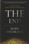 The End - A Complete Overview of Bible Prophecy and the End of Days