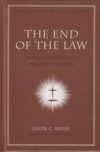 The End of the Law - Mosaic Covenant in  Pauline Theology