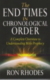 The End Times in Chronological Order - A Complete Overview to Understanding Bibl