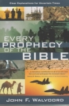 Every Prophecy of the Bible - Clear Explanations for Uncertain Times