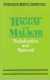 Haggai and Malachi - Rededication and Renewal - Everyman's Bible Commentary
