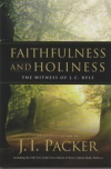 Faithfulness and Holiness - The Witness of J. C. Ryle