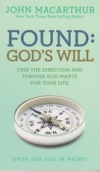 Found: God's Will - Find The Direction and Purpose God Wants for Your LIfe
