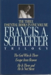 Francis A.Schaeffer Trilogy - The God Who is There - Escape From Reason - He is