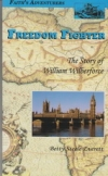 Freedom Fighter - The Story of William Wilberforce