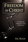 Freedom in Christ: Avoiding the Religious Trap of the Law