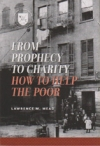 From Prophecy to Charity - How to Help the Poor