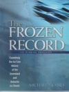 The Frozen Record: Examining the Ice Core History of the Greenland and Antarctic