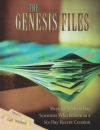 The Genesis Files: Meet 22 Modern-Day Scientists Who Believe in a Six-Day Recent