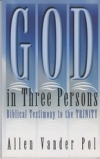 God in Three Persons Biblical Testimony to the Trinity