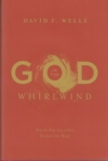 God in the Whirlwind - How the Holy-Love of God Reorients Our World