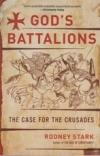 God's Battalions - The Case for the Crusades