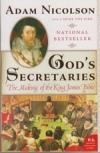 God's Secretaries - The Making of the King James Bible