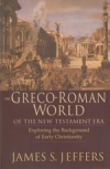 The Greco-Roman World of the New Testament Era - Exploring the Background of Ear