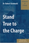 An Exposition of 1 Timothy - Stand True to the Charge - The Gromacki Expository