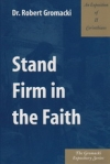 II Corinthians - Stand Firm in the Faith - The Gromacki Expository Series