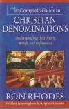 The Complete Guide to Christian Denominations - Understanding the History, Belie