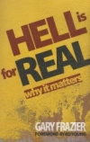 Hell is for Real - Why It Matters