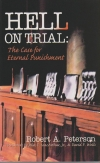 Hell on Trial - The Case for Eternal Punishment
