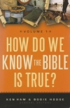 How Do We Know the Bible is True? - Volume 1