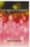"""I Just had a Vision"""