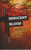 Innocent Blood - Challenging the powers of death with the gospel of life