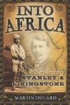 Into Africa The Epic Adventures of Stanley & Livingstone
