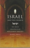 Israel and the Church - The Origin and Effects of Replacement Theology
