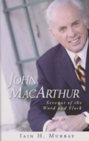 John MacArthur - Servant of the Word and Flock