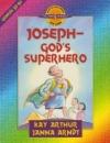 Joseph - God's Superhero