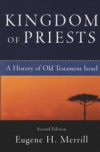 Kingdom of Priests - A History of Old Testament Israel