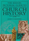 Kregel Pictorial Guide To Church History - Volume 2 - The Early Church - A.D. 33
