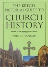 The Kregel Pictorial Guide to Church History - Volume 3 - The Triumph of the Chu