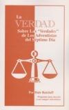 """La Verdad Sobre Las """"Verdades"""" de Los Adventistas del S'eptimo D'ia"""
