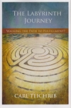 The Labyrinth Journey - Walking the Path to Fullment?