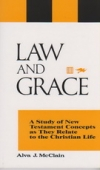 Law and Grace - A Study of New Testament Concepts as They Relate to the Christia