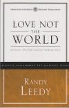 Love Not the World - Winning the War Against Worldliness