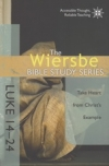Luke 14-24 - Take Heart From Christ's Example - The Wiersbe Bible Study Series