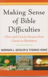 Making Sense of Bible Difficulties - Clear and Concise Answers from Genesis to R